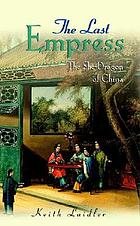 The last empress : the She-Dragon of China