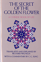 The secret of the golden flower : a Chinese book of life