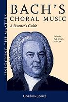 Bach's choral music : a listener's guide