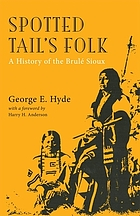 Spotted Tail's folk; a history of the Brulé Sioux