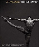 Ailey Ascending : a portrait in motion