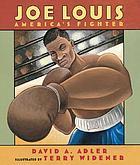 Joe Louis : America's fighter