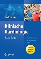 Klinische Kardiologie : Krankheiten des Herzens, des Kreislaufs und der herznahen Gefäße ; mit 185 Tabellen ; [Therapie evidenzbasiert]