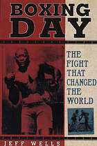 Boxing Day : the fight that changed the world