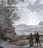Claude Lorrain--the painter as draftsman : drawings from the British Museum