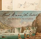 Paul Kane, the artist : wilderness to studio