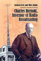Charles Herrold, inventor of radio broadcasting