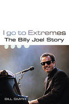 I go to extremes : the Billy Joel story