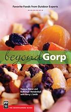 Beyond Gorp : Favorite foods from outdoor experts