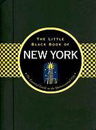 Little Black Book of New York : the essential guide to the quintessential city