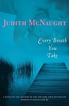Every breath you take : a novel