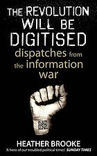 The revolution will be digitised : dispatches from the information war