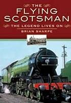 The Flying Scotsman : the legend lives on