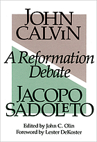 A Reformation debate; Sadoleto's letter to the Genevans and Calvin's reply