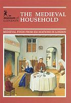 The medieval household : daily living c. 1150-c. 1450
