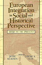 European integration in social and historical perspective : 1850 to the present