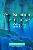 From isolation to intimacy : making friends without words