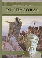 Pythagoras : pioneering mathematician and musical theorist of Ancient Greece