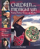 Children of the midnight sun : young native voices of Alaska