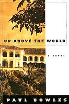 Up above the world; a novel