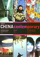 China contemporary : architectuur, kunst, beeldcultuur = architecture, art, visual culture = Zhongguo dang dai : jian zhu, yi shu, shi jue wen hua