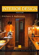 Kitchens & bathrooms : interior design
