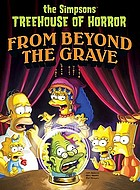 The Simpsons treehouse of horror : from beyond the grave