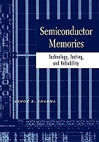 Semiconductor memories : technology, testing, and reliability