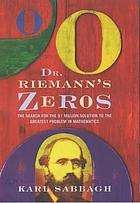 Dr. Riemann's zeros