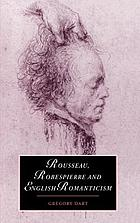 Rousseau, Robespierre, and English Romanticism