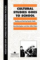 Cultural studies goes to school : reading and teaching popular media