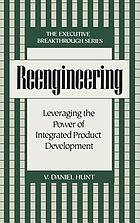 Reengineering : leveraging the power of integrated product development