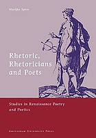 Rhetoric, rhetoricians, and poets studies in Renaissance poetry and poetics