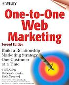 One-to-one Web marketing : build a relationship marketing strategy one customer at a time
