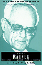 Karl Rahner : theologian of the graced search for meaning