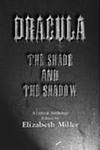 "Dracula - the shade and the shadow : papers presented at ""Dracula 97"", a centenary celebration at Los Angeles, August 1997"