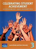 Celebrating student achievement : assessment and reporting