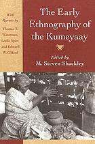 The early ethnography of the Kumeyaay