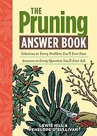 The pruning answer book : solutions to every problem you'll ever face, answers to every question you'll ever ask