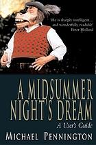 A midsummer night's dream : a user's guide