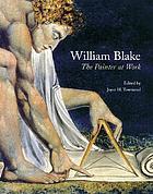 William Blake : the painter at work