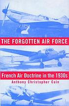 The forgotten Air Force : French air doctrine in the 1930s