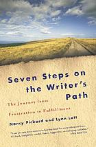 Seven steps on the writer's path : the journey from frustration to fulfillment