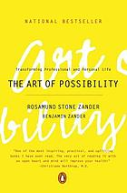 The art of possibility : practices in leadership, relationship, and passion