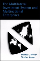 The multilateral investment system and multinational enterprises