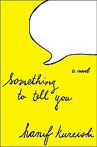 Something to tell you : a novel