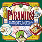 Pyramids! : 50 hands-on activities to experience ancient Egypt