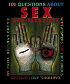 101 questions about sex and sexuality-- : with answers for the curious, cautious, and confused