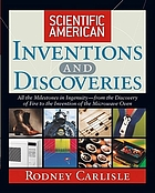 Scientific American inventions and discoveries : all the milestones in ingenuity--from the discovery of fire to the invention of the microwave oven