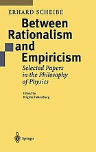 Between rationalism and empiricism : selected papers in the philosophy of physics